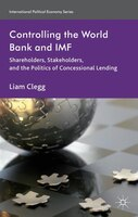 Controlling the World Bank and IMF: Shareholders, Stakeholders, and the Politics of Concessional Lending