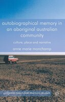 Autobiographical Memory in an Aboriginal Australian Community: Culture, Place and Narrative