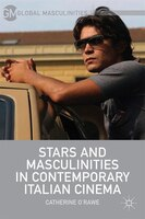 Stars and Masculinities in Contemporary Italian Cinema