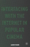 Interfacing with the Internet in Popular Cinema