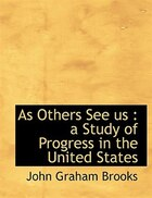 As Others See Us: A Study Of Progress In The United States