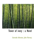 Tower of ivory: a Novel