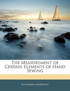 The Measurement Of Certain Elements Of Hand Sewing
