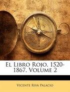 El Libro Rojo, 1520-1867, Volume 2