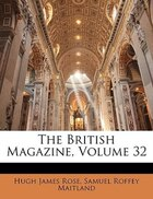The British Magazine, Volume 32
