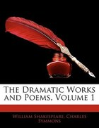 The Dramatic Works And Poems, Volume 1