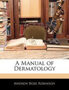 A Manual Of Dermatology