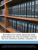 Reports Of Cases Argued And Adjudged In The Supreme Court Of The United States, Volume 11