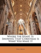 Where the Heart Is: Showing That Christmas Is What You Make It
