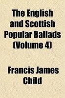 The English And Scottish Popular Ballads Volume 3