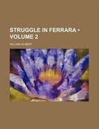 The inquisitor, or, The struggle in Ferrara; an historical romance Volume 2