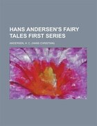 Hans Andersen's Fairy Tales: First Series