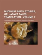 Buddhist Birth Stories, Or, Jataka Tales (volume 1); Translation
