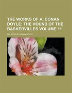 The Works Of A. Conan Doyle Volume 11