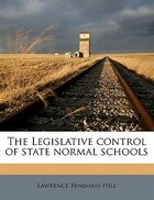 The Legislative Control Of State Normal Schools