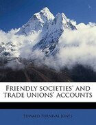 Friendly Societies' And Trade Unions' Accounts