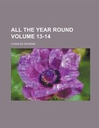 All the year round Volume 13-14