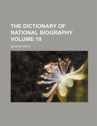 The Dictionary of national biography Volume 19