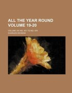 All the Year Round; Volume XIX No. 451 to No. 476 Volume 19-20