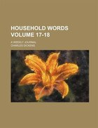 Household words; a weekly journal Volume 17-18