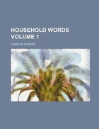 Household Words Volume 1
