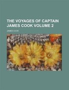 The Voyages Of Captain James Cook Volume 2