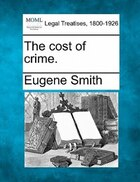 The Cost Of Crime.