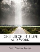 John Leech: His Life And Work