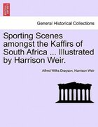 Sporting Scenes Amongst The Kaffirs Of South Africa ... Illustrated By Harrison Weir.