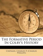 The Formative Period In Colby's History