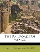 The Railroads Of Mexico
