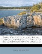 Essays On Political And Social Science: Contributed Chiefly To The Edinburgh Review, Volume 2