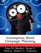 Assumption Based Campaign Planning