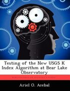 Testing Of The New Usgs K Index Algorithm At Bear Lake Observatory