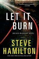Let It Burn: An Alex McKnight Novel