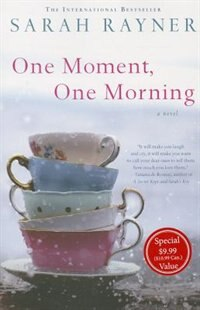 One Moment, One Morning: A Novel