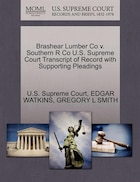 Brashear Lumber Co V. Southern R Co U.s. Supreme Court Transcript Of Record With Supporting Pleadings