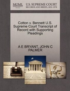 Cotton V. Bennett U.s. Supreme Court Transcript Of Record With Supporting Pleadings