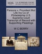 Parsons V. Provident Mut Life Ins Co Of Philadelphia U.s. Supreme Court Transcript Of Record With Supporting Pleadings