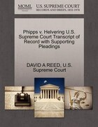 Phipps V. Helvering U.s. Supreme Court Transcript Of Record With Supporting Pleadings