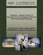 Freeman V. Sussin Corp U.s. Supreme Court Transcript Of Record With Supporting Pleadings