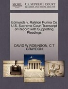 Edmunds V. Ralston Purina Co U.s. Supreme Court Transcript Of Record With Supporting Pleadings