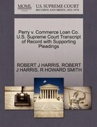 Perry V. Commerce Loan Co. U.s. Supreme Court Transcript Of Record With Supporting Pleadings