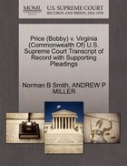 Price (bobby) V. Virginia (commonwealth Of) U.s. Supreme Court Transcript Of Record With Supporting Pleadings