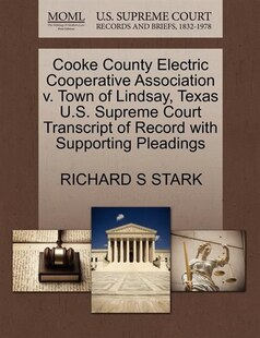 Cooke County Electric Cooperative Association V. Town Of Lindsay, Texas U.s. Supreme Court Transcript Of Record With Supporting Pleadings