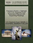 Francisco (frank) V. Gathright (j.s.) U.s. Supreme Court Transcript Of Record With Supporting Pleadings