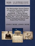 The Metropolitan School District Of Lawrence Township, Marion County, Indiana, Et Al., Appellants, V. Donny Brurell Buckley And Alycia Marquese Buckle