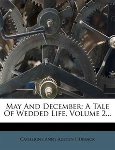 May And December: A Tale Of Wedded Life, Volume 2...