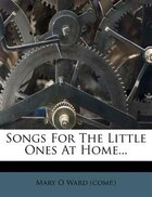 Songs For The Little Ones At Home...