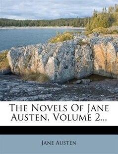 The Novels Of Jane Austen, Volume 2...